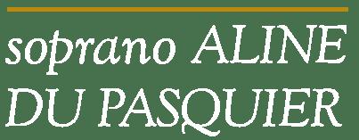 Aline Du Pasquier • soprano